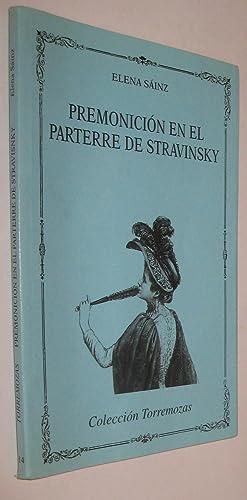 PREMONICION EN EL PARTERRE DE STRAVINSKY -: POESIA