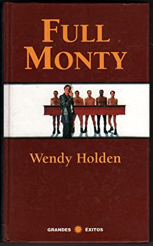 FULL MONTY - WENDY HOLDEN