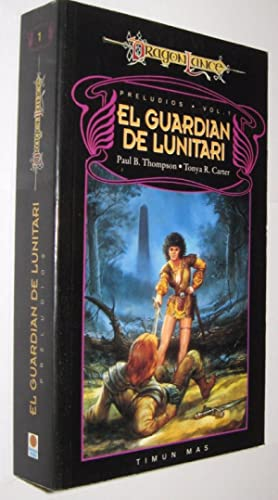 EL GUARDIAN DE LUNITARI - PAUL THOMPSON Y TONYA CARTER - DRAGONLANCE