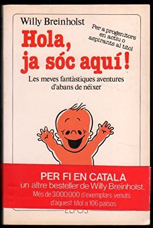 HOLA, JA SOC AQUI! - WILLY BREINHOLST - ILUSTRADO - EN CATALAN