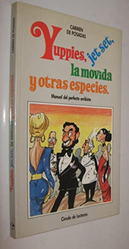 YUPPIES, JET SET, LA MOVIDA Y OTRAS ESPECIES - CARMEN DE POSADAS