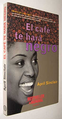 EL CAFE TE HARA NEGRO - APRIL SINCLAIR