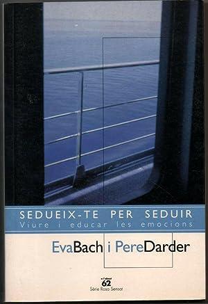 SEDUEIX-TE PER SEDUIR - EVA BACH Y: EVA BACH Y