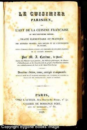 Le Cuisinier Parisien, ou L'Art de la Cuisine Francaise au 19ieme siecle, traite elementaire ...