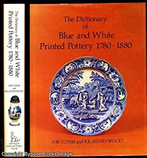 The Dictionary of Blue and White Printed: Coysh, A W