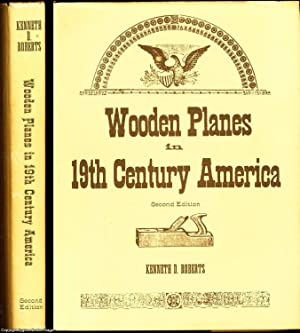 Wooden Planes in 19th Century America. Second: Roberts, Kenneth D.