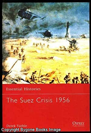 The Suez Crisis 1956 (Essential Histories Series 49): Varble, Derek