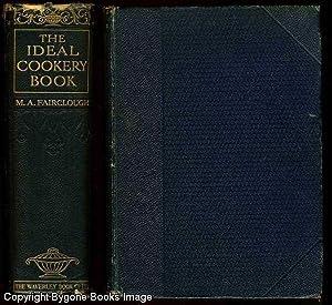 The Ideal Cookery Book: Fairclough, M A