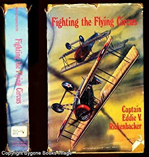 Fighting the Flying Circus: Rickenbacker, Captain Eddie