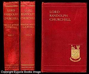 LORD RANDOLPH CHURCHILL 2 VOLS.: Churchill, Winston Spencer