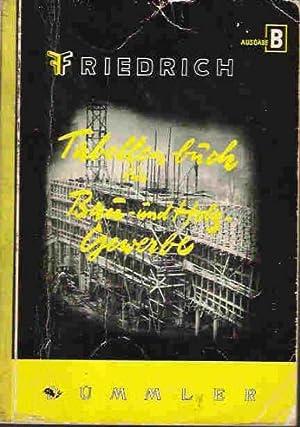 Tabellenbuch für Bau- und Holzgewerbe: Friedrich, Wilhelm