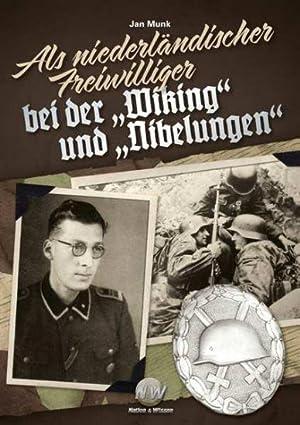 """Als niederländischer Freiwilliger bei der \""""Wiking\"""" und: Die Waffen-SS gilt"""