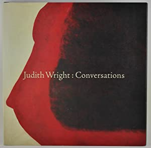 Judith Wright Conversations 1987-2007 Signed by Judith: Wright, Judith; Devenport,