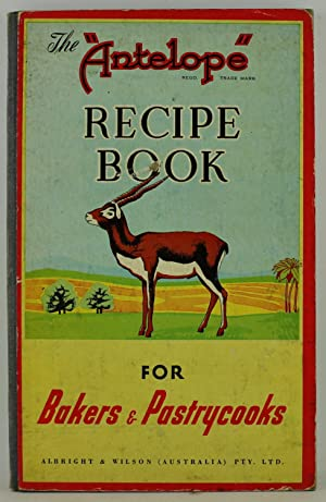 The Antelope Book for Craftsmen containing over 100 practical baking recipes