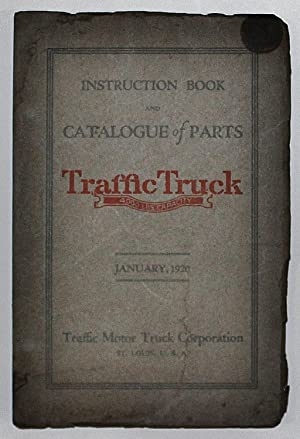 Instruction Book and Catalogue of Parts Traffic Truck 4000 lbs capacity January 1920 order parts ...