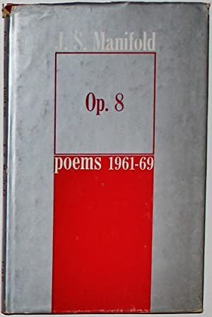 Op. 8 poems 1961-69 1st Edition Signed: Manifold, J.S.