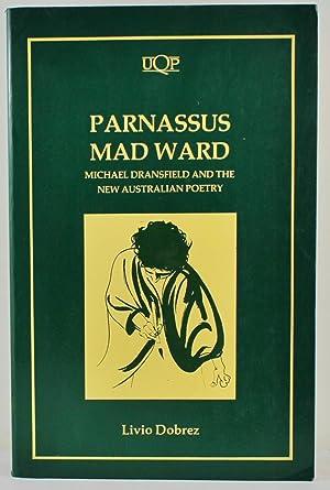 Parnassus Mad Ward Michael Dransfield and the: Dobrez, Livio