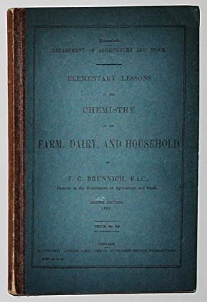 Elementary Lessons on the Chemistry of the Farm Dairy and Household Queensland Department of Agri...