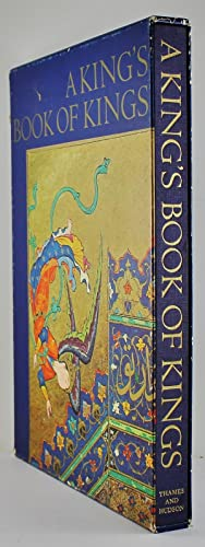 A King's Book of Kings The Shah-Nameh: Welch, Stuart Cary