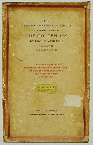 The Transformations of Lucius otherwise known as The Golden Ass by Lucius Apuleius translated by ...