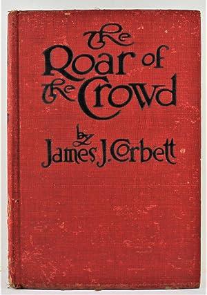 The Roar of the Crowd the true: Corbett, James J.
