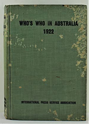 Who's Who in Australia 1922 Biographical Sketches and Photos of Representative Commercial Profess...