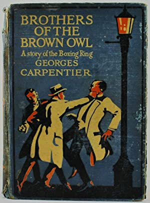 Brothers of The Brown Owl a story of the boxing ring with four colour plates and numerous black a...