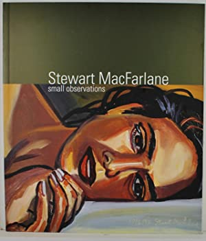 Stewart MacFarlane Small Observations a survey of: MacFarlane, Stewart
