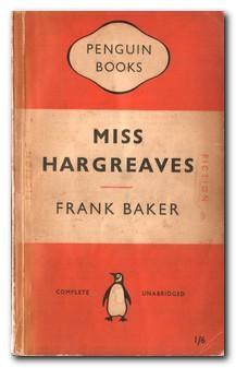 Miss Hargreaves A Fantasy: Baker, Frank