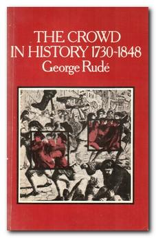 The Crowd In History A Study of: Rude, George