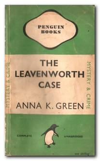 The Leavenworth Case: Green, Anna K.