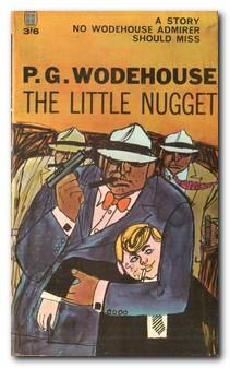 The Little Nugget: Wodehouse, P. G.