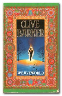Weaveworld: Barker, Clive