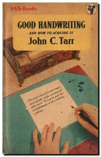 Good Handwriting And How to Acquire It: Tarr, John C.