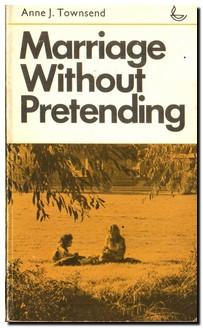 Marriage without Pretending: Townsend, Anne J.