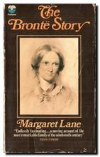 The Bronte Story A Reconsideration of Mrs.: Lane, Margaret