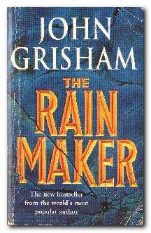 The Rainmaker: Grisham, John