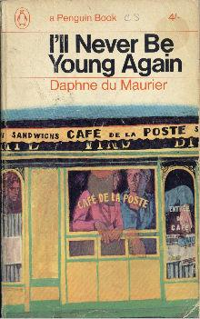 I'll Never Be Young Again: Du Maurier, Daphne