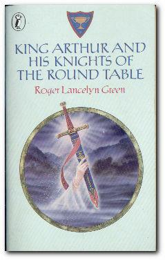 King Arthur And His Knights Of The: Green, Roger Lancelyn