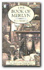 The Book of Merlyn The Unpublished Conclusion: White, T H,