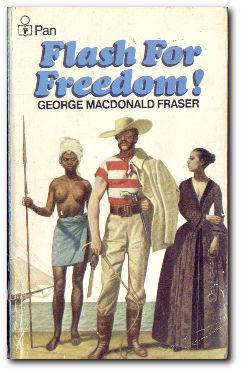 Flash For Freedom! From the Flashman Papers: Fraser, George MacDonald