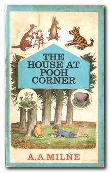 The House At Pooh Corner: Milne, A A