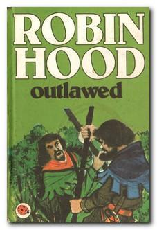 Robin Hood Outlawed: Dunkerley, Desmond