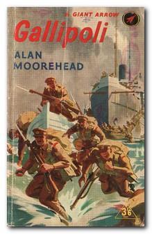 Gallipoli: Moorehead, Alan