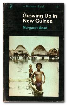 Growing Up In New Guinea A Study: Mead, Margaret