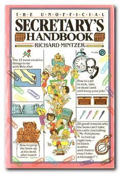 The Unofficial Secretary's Handbook: Mintzer, Richard