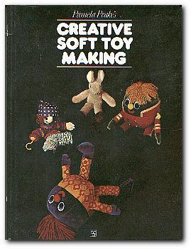 Creative Soft Toy Making: Peake, Pamela