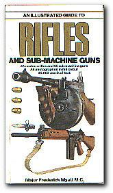 An Illustrated Guide To Rifles And Sub-Machine: Myatt M C,