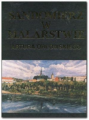 Sandomierz W Malarstwie: Orlowski, Artur