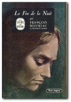 La Fin De La Nuit: Mauriac, Francois